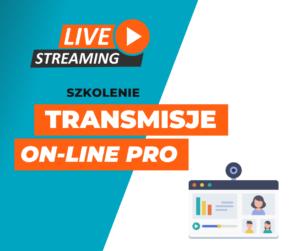 Szkolenie Transmisje on-line